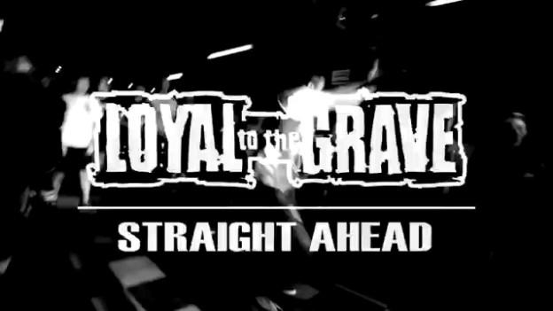LOYAL TO THE GRAVE – Straight Ahead (OFFICIAL VIDEO)